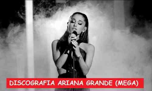 Descargar Discografia Ariana Grande Mega