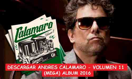 Descargar Andres Calamaro Volumen 11 Mega Mp3 2016