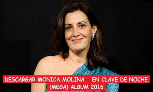 Descargar Monica Molina En Clave de Noche Mega 2016