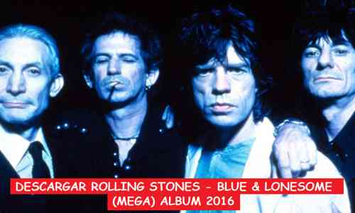 Descargar The Rolling Stones Blue And Lonesome Mega