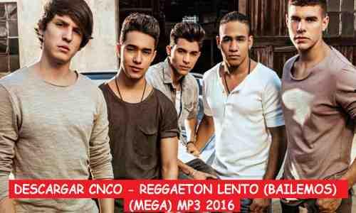 Descargar CNCO Reggaeton Lento Bailemos Mp3 2016