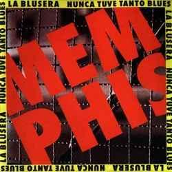 Descargar Memphis la Blusera Nunca Tuve Tanto Blues 1993 MEGA