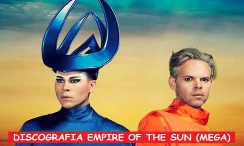 Discografia Empire Of The Sun Mega Completa 320 Kbps