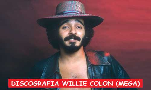 Discografia Willie Colón Mega Completa Grandes Exitos