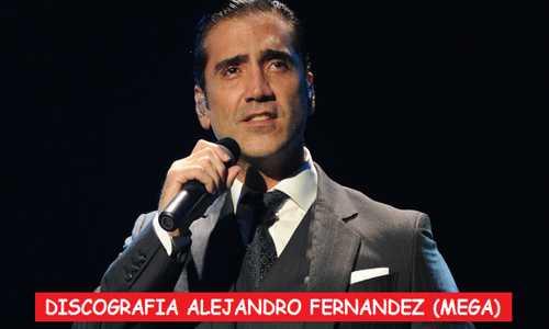 Discografia Alejandro Fernandez Mega Completa 1 Link