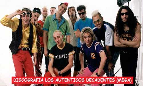 Discografia Los Autenticos Decadentes Mega Completa 320 Kbps