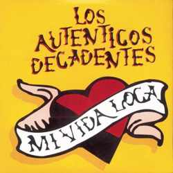 Descargar Los Autenticos Decadentes Mi vida Loca 1995 MEGA