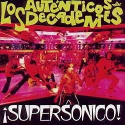 Descargar Los Autenticos Decadentes Supersonico 1991 MEGA