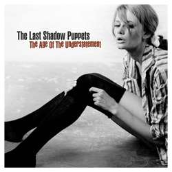 Descargar The Last Shadow Puppets The Age of the Understatement 2008 MEGA