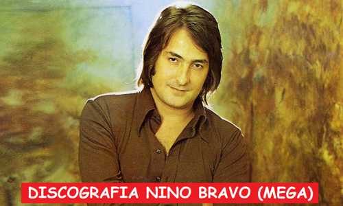 Discografia Nino Bravo Mega Completa 320 Kbps