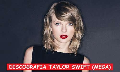Discografia Taylor Swift Mega Completa Albums MP3
