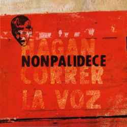 Descargar Nonpalidece Hagan Correr la Voz 2006 MEGA