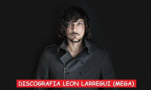 Discografia León Larregui Mega Completa Albums