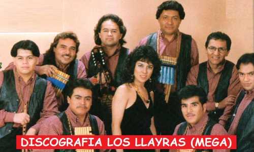 Discografia Los Llayras Mega Completa Grandes Exitos