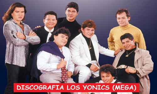 Discografia Los Yonics Mega Completa Albums Exitos