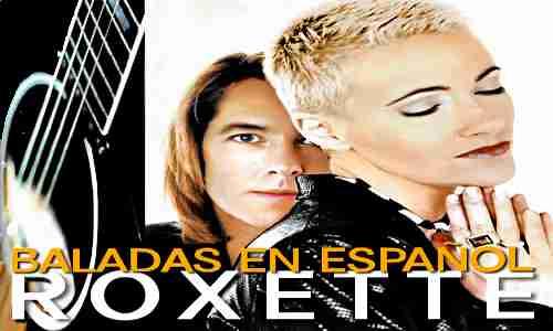 Descargar Roxette Baladas en Español Mega