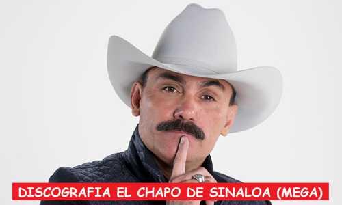 Discografia El Chapo De Sinaloa Mega Completa Exitos