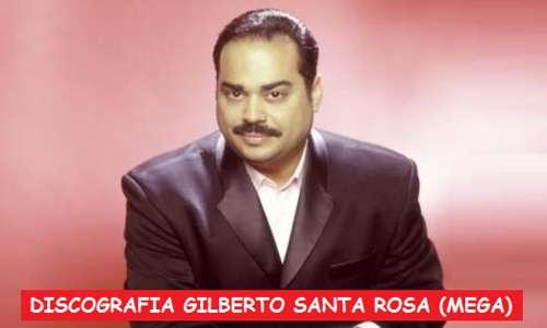 Discografia Gilberto Santa Rosa Mega Completa Exitos