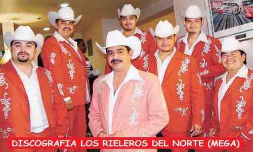 Discografia Los Rieleros Del Norte Mega Completa Exitos
