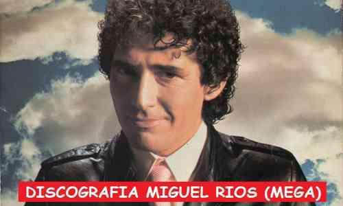 Discografia Miguel Rios Mega Completa 320 Kbps