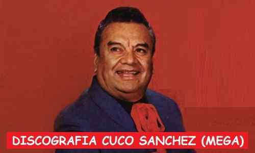 Discografia Cuco Sanchez Mega Grandes Exitos