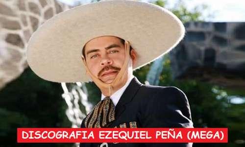 Discografia Ezequiel Peña Mega Completa 30 Exitos