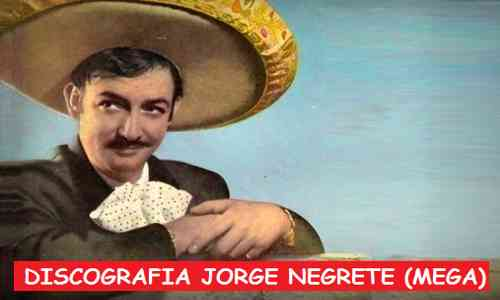Discografia Jorge Negrete Mega Completa Grandes Exitos