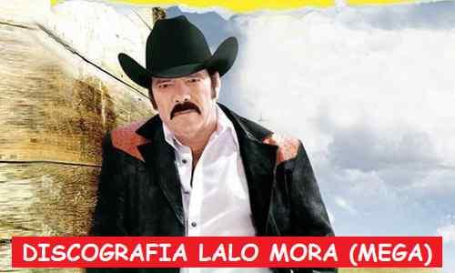 Discografia Lalo Mora Mega Completa Grandes Exitos