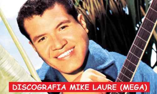 Discografia Mike Laure Mega Completa Exitos