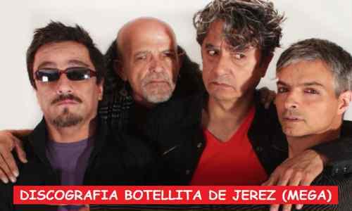 Discografia Botellita de Jerez Mega Completa Exitos