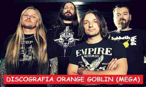 Discografia Orange Goblin Mega Completa Albums